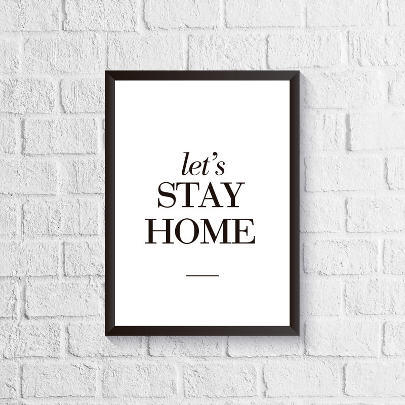 Quadro Let's Stay Home